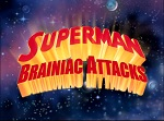 Superman : Brainiac Attacks